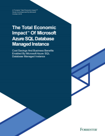 Cost Savings And Business Benefits Enabled By Microsoft Azure SQL Database Managed Instance